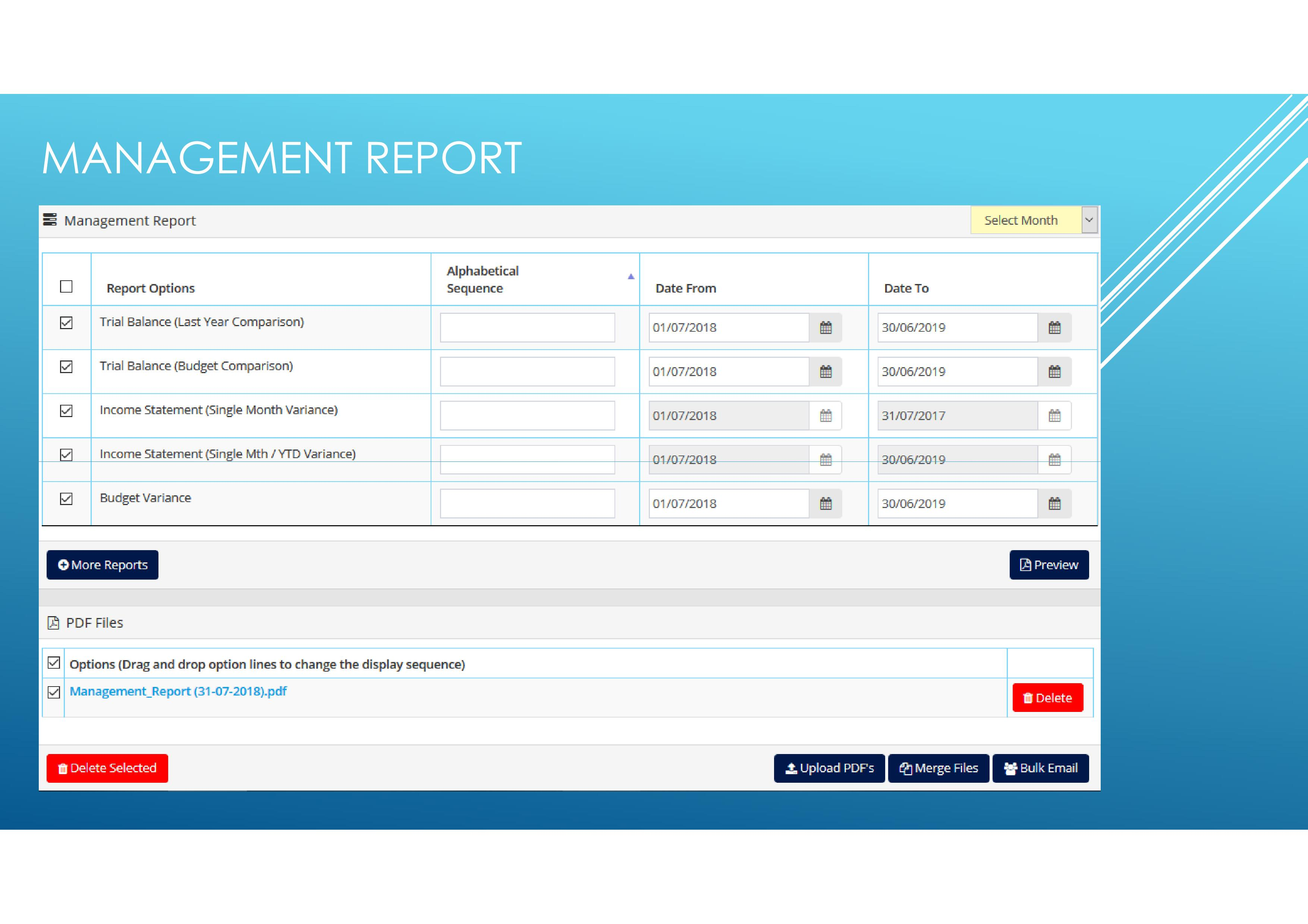 Management reports can be emailed directly to the Trustees
